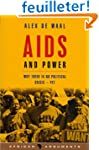 AIDS and Power: Why There Is No Polit...