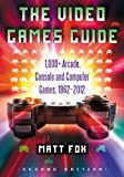 The Video Games Guide: 1,000+ Arcade, Console and Computer Games, 1962-2012, 2d ed.