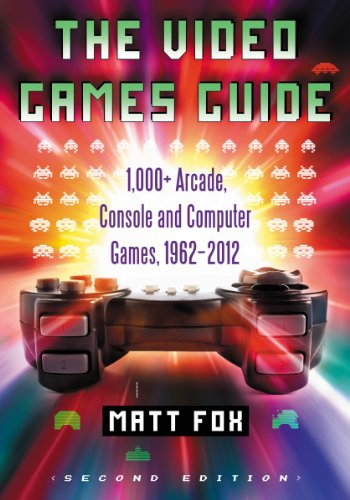 The Video Games Guide: 1,000+ Arcade, Console and Computer Games, 19622012, 2D Ed.