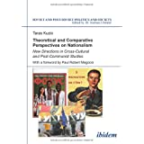 """Theoretical and Comparative Perspectives on Nationalism: New Directions in Cross-Cultural and Post-Communist Studies (Soviet and Post-Soviet Politics and Society 71)von """"Taras Kuzio"""""""