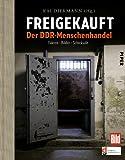 Freigekauft: Der DDR-Menschenhandel