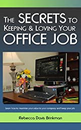 The Secrets to Keeping and Loving Your Office Job