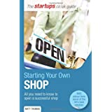 Starting Your Own Shop: All you need to know to open a successful shop (Startups Guide)by Matt Thomas