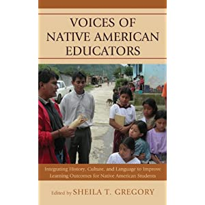 Voices of Native American educators : integrating history, culture, and language to improve learning outcomes for Native American students