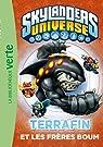 Skylanders 04 - Terrafin et les frères Boum