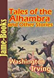 img - for Tales of the Alhambra, And Other Stories : The Legend of Sleepy Hollow, Astoria, The Crayon Papers, Little Britain, and more! ( 17 Works with over 100 Illustrations) book / textbook / text book