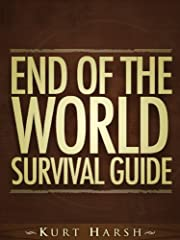 End of the World Survival Guide : It's Coming... Are You Ready?
