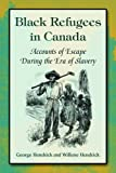 Black Refugees in Canada: Accounts of Escape During the Era of Slavery