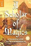 A Scholar of Magics (College of Magics)