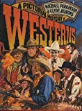 img - for A Pictorial History Of Westerns book / textbook / text book
