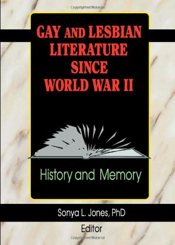 Gay and Lesbian Literature Since World War II: History and Memory