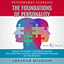 The Foundations of Personality by Abraham Myerson: The Complete Work Plus an Overview, Chapter by Chapter Summary and Author Biography! Audiobook by Abraham Myerson, Israel Bouseman Narrated by Rich Banks