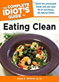 img - for The Complete Idiot's Guide to Eating Clean book / textbook / text book