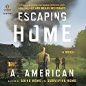 Escaping Home: The Survivalist Series, Book 3 Audiobook by A. American Narrated by Duke Fontaine