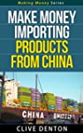 Make Money Importing Products From Ch...