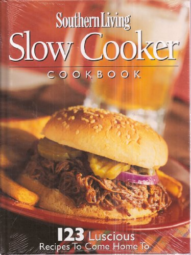 Southern Living Slow Cooker Cookbook: 123 Luscious Recipes To Come Home To (Slow Cooker Southern Living compare prices)
