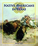 img - for Native Americans in Texas (Spotlight on Texas) book / textbook / text book