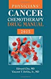 img - for Physicians' Cancer Chemotherapy Drug Manual 2015 by Chu Edward DeVita Jr. Vincent T. (2014-12-22) Spiral-bound book / textbook / text book