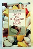 img - for Le Guide des Medicaments pour enfants book / textbook / text book