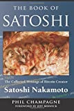 img - for The Book Of Satoshi: The Collected Writings of Bitcoin Creator Satoshi Nakamoto book / textbook / text book