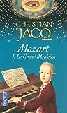 echange, troc Christian Jacq - Mozart, Tome 1 : Le Grand Magicien