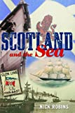 img - for Scotland and the Sea: The Scottish Dimension in Maritime History book / textbook / text book