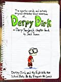 img - for Derpy Dirk and the Fight with the School Bully by the Flagpole at Lunch (The Quirky, Nerdy, and Entirely Original Elementary School Adventures of Derpy Dirk) book / textbook / text book