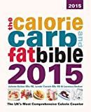 img - for The Calorie, Carb and Fat Bible 2015 book / textbook / text book