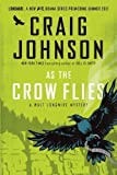 img - for As the Crow Flies: A Walt Longmire Mystery by Craig Johnson (May 15 2012) book / textbook / text book
