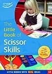 The Little Book of Scissor Skills: Li...