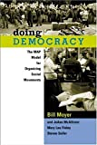 img - for Doing Democracy: The MAP Model for Organizing Social Movements by Bill Moyer, JoAnn McAllister, Mary Lou Finley, Steven Soifer(August 1, 2001) Paperback book / textbook / text book