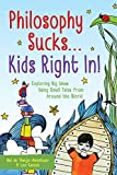 Philosophy Sucks . . . Kids Right In!: Exploring Big Ideas with Young People Using Stories from Around the World