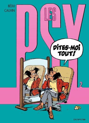 Les Psy - tome 2 - DITES-MOI TOUT!