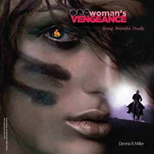 One Woman's Vengeance: Strong. Beautiful. Deadly | [Dennis R. Miller]