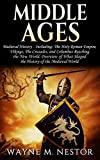 img - for Middle Ages: Medieval History - Including: The Holy Roman Empire, Vikings, The Crusades, and