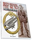 img - for Red Shines the Sun: A Pictorial History of the Fallschirm-Infanterie by Eric Queen (2003-01-15) book / textbook / text book