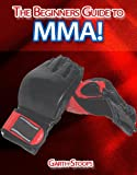 The Beginners Guide to MMA