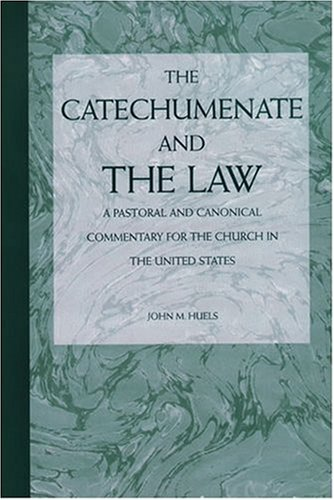 The Catechumenate and the Law: A Pastoral and Canonical...