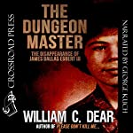The Dungeon Master: The Disappearance of James Dallas Egbert III   William C. Dear