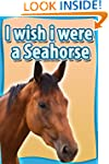 Children Book : I Wish I Were a SEAHO...