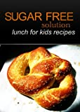 Sugar-Free Solution - Lunch for kids recipes