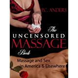The Uncensored Massage Book: Massage and Sex in America and Elsewhere