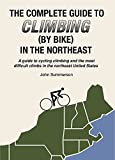img - for The Complete Guide to Climbing (By Bike) in the Northeast book / textbook / text book