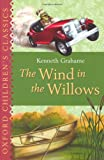 The Wind in the Willows (Oxford Children's Classics) (0192728156) by Grahame, Kenneth