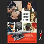 A Short History of Film | Wheeler Winston Dixon,Gwendolyn Audrey Foster