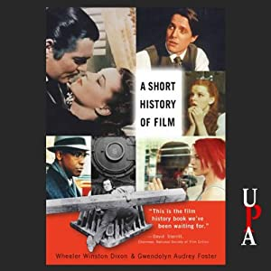 A Short History of Film | [Wheeler Winston Dixon, Gwendolyn Audrey Foster]