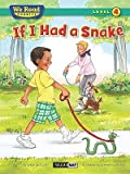 img - for If I Had a Snake ( We Read Phonics - Level 4 (Hardcover))   [IF I HAD A SNAKE ( WE READ PHO] [Hardcover] book / textbook / text book
