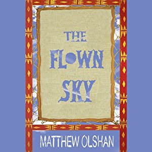 The Flown Sky | [Matthew Olshan]