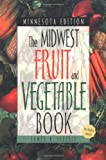 img - for Midwest Fruit and Vegetable Book Minnesota Edition (Midwest Fruit and Vegetables) book / textbook / text book