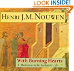 With Burning Hearts: A Meditation on...